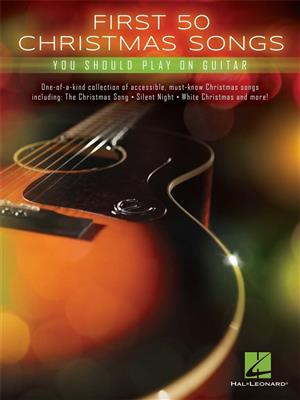 First 50 Christmas Songs You Should Play on Guitar