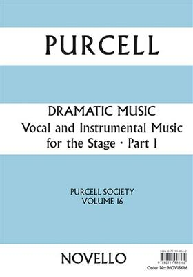 Purcell Society Volume 16 - Dramatic Music Part 1
